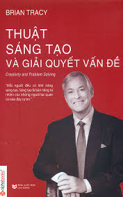 Thuật sáng tạo và Giải quyết vấn đề, Brian Tracy, Trần Thu Dương